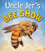 Uncle Jer's Bee Show
